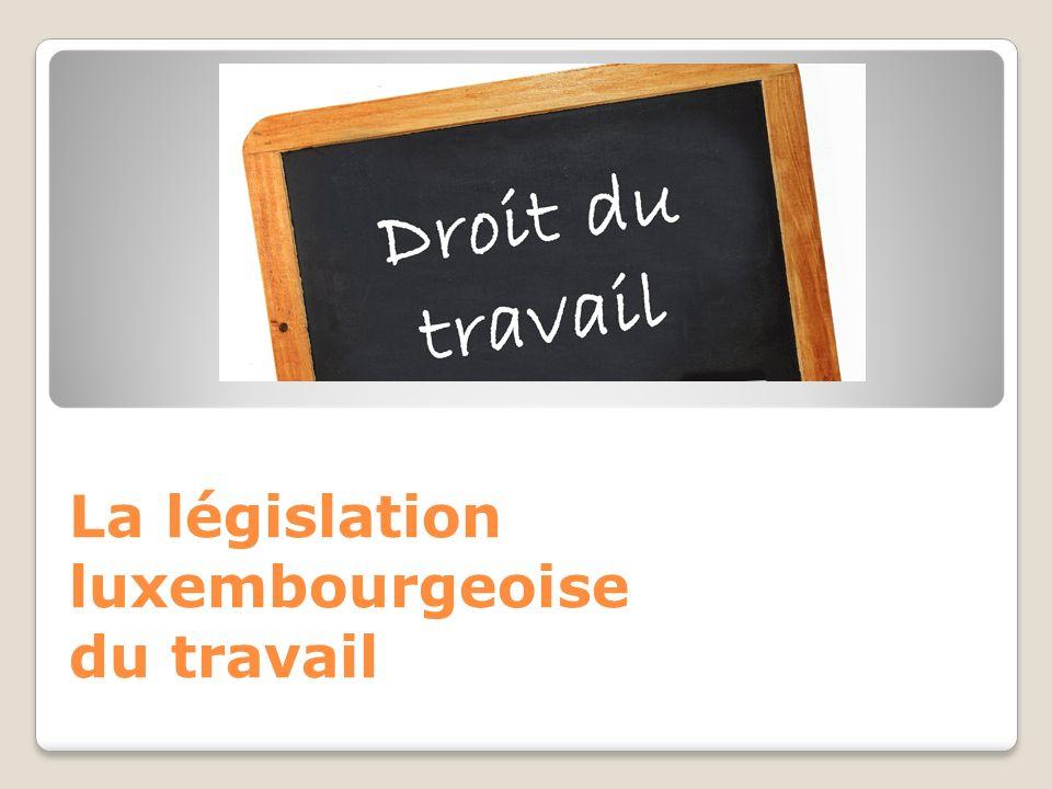 La législation luxembourgeoise du travail