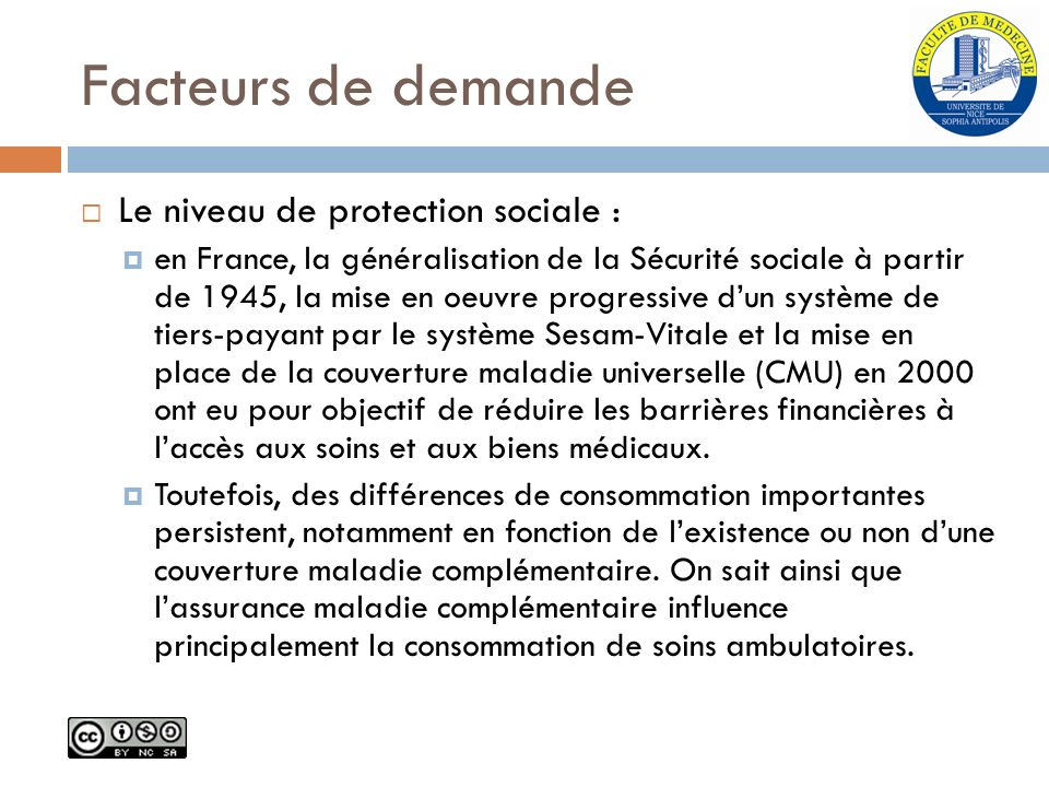 Facteurs de demande Le niveau de protection sociale :
