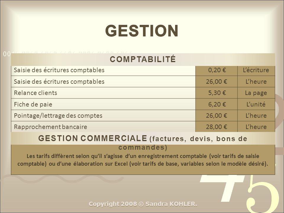 GESTION COMPTABILITÉ. Saisie des écritures comptables. 0,20 € L'écriture. 26,00 € L'heure. Relance clients.