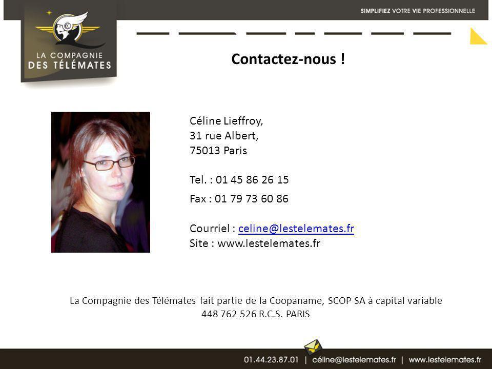 Contactez-nous ! Céline Lieffroy, 31 rue Albert, 75013 Paris