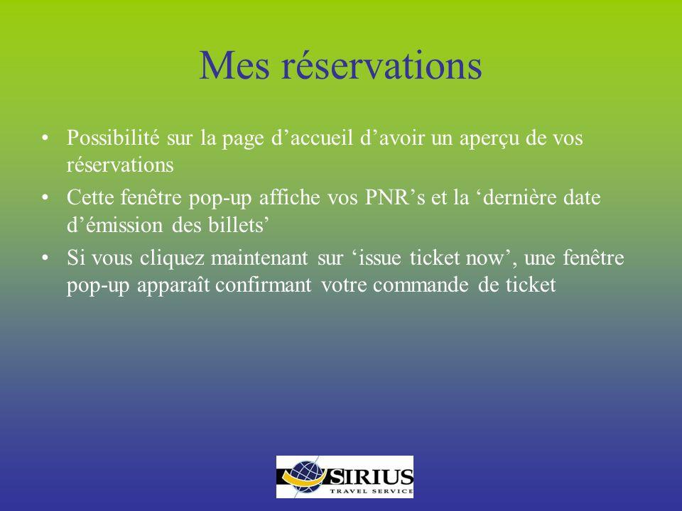 Mes réservations Possibilité sur la page d'accueil d'avoir un aperçu de vos réservations.
