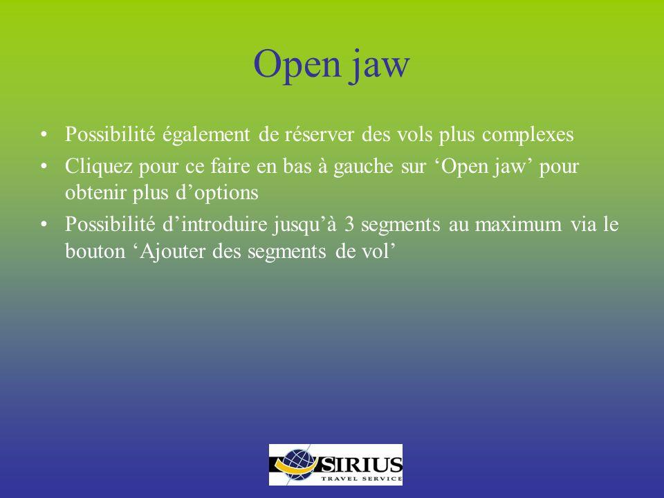 Open jaw Possibilité également de réserver des vols plus complexes