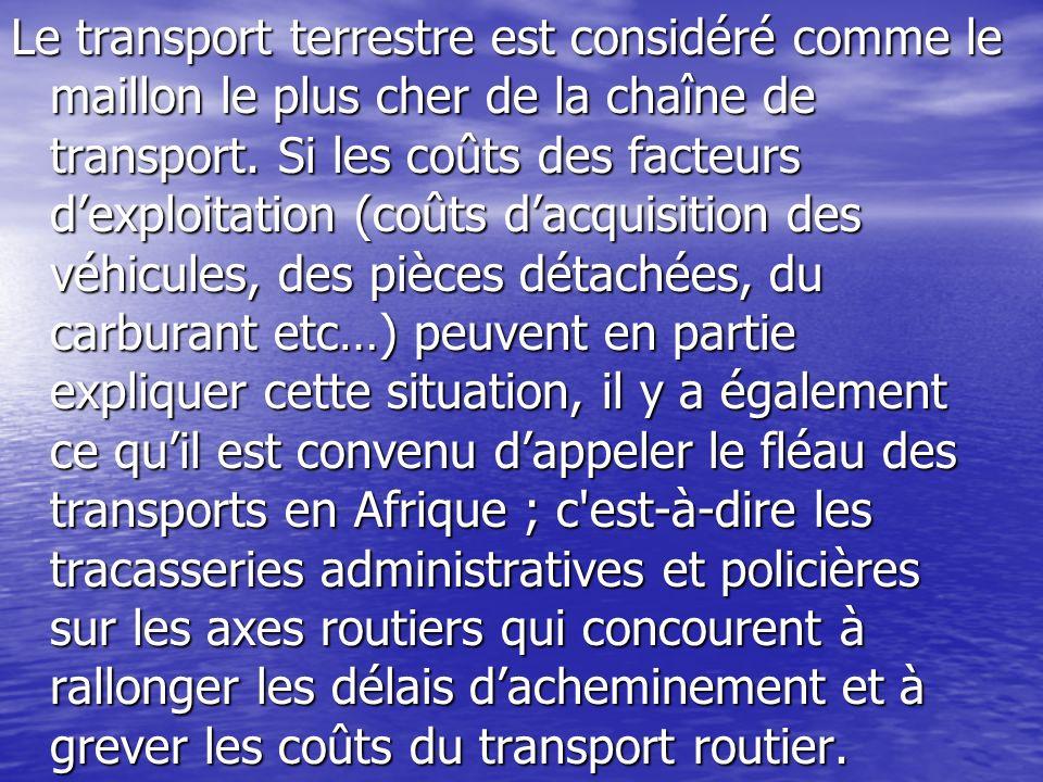 Le transport terrestre est considéré comme le maillon le plus cher de la chaîne de transport.