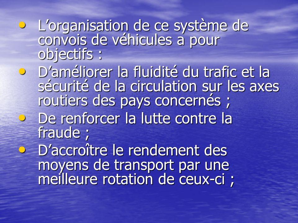 L'organisation de ce système de convois de véhicules a pour objectifs :