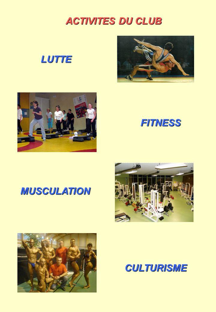 ACTIVITES DU CLUB LUTTE FITNESS MUSCULATION CULTURISME