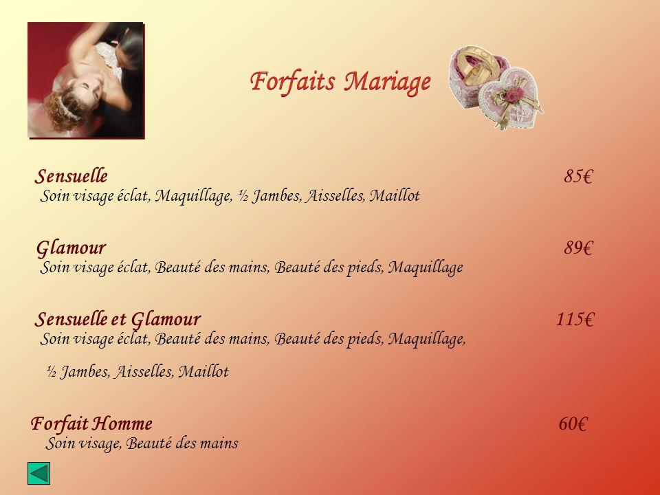 Forfaits Mariage Sensuelle 85€ Glamour 89€ Sensuelle et Glamour 115€