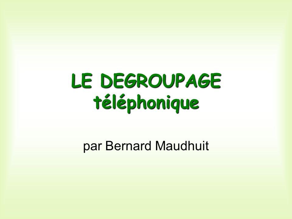 LE DEGROUPAGE téléphonique