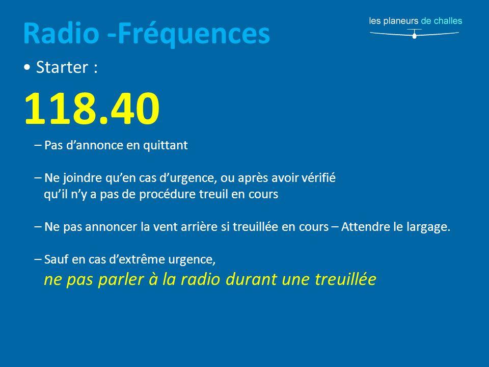 118.40 Radio -Fréquences • Starter : – Pas d'annonce en quittant