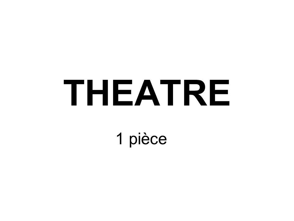 THEATRE 1 pièce