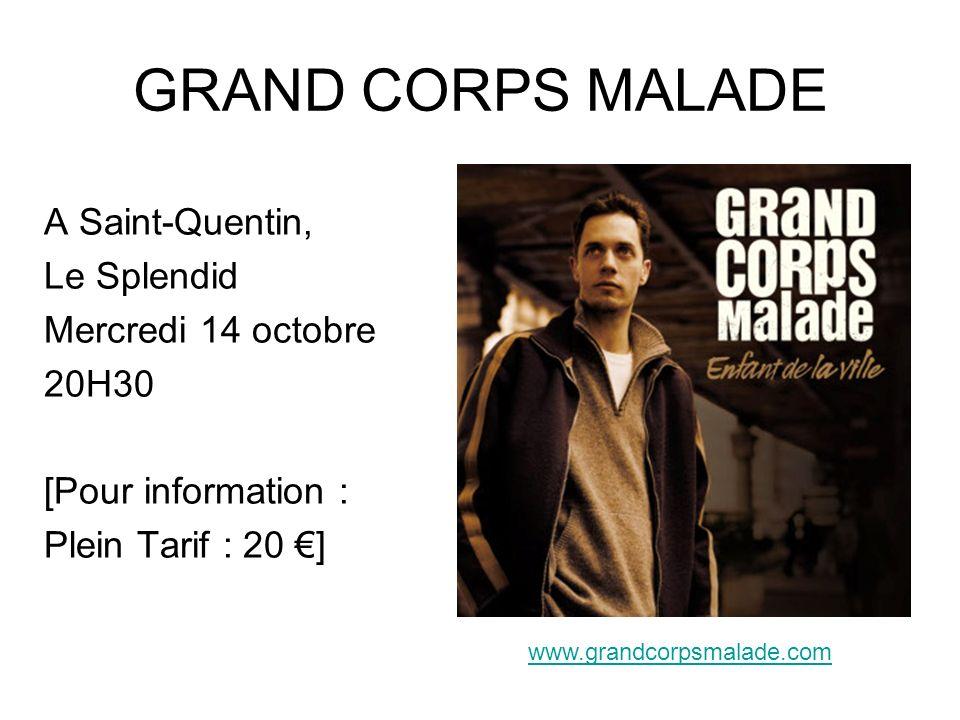 GRAND CORPS MALADE A Saint-Quentin, Le Splendid Mercredi 14 octobre
