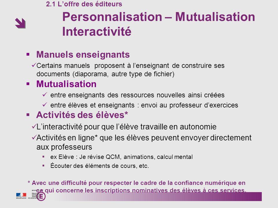 2.1 L'offre des éditeurs Personnalisation – Mutualisation Interactivité