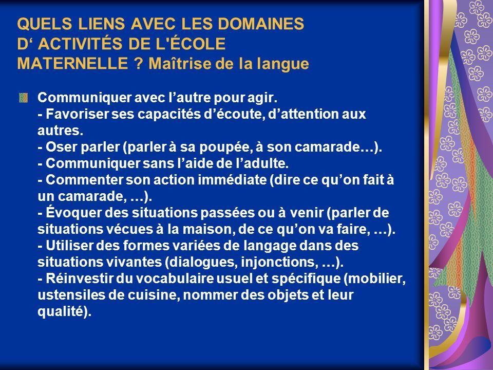 QUELS LIENS AVEC LES DOMAINES D' ACTIVITÉS DE L ÉCOLE MATERNELLE