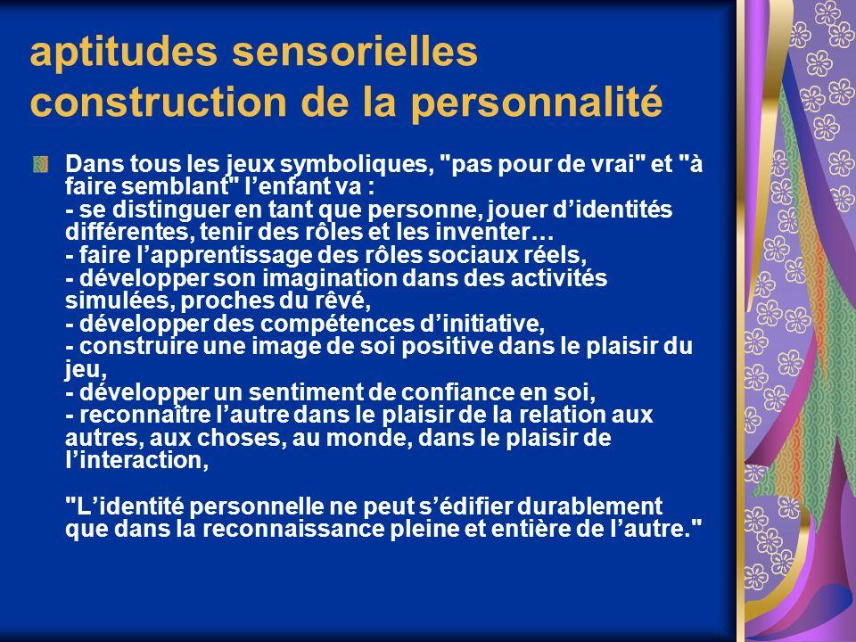 aptitudes sensorielles construction de la personnalité