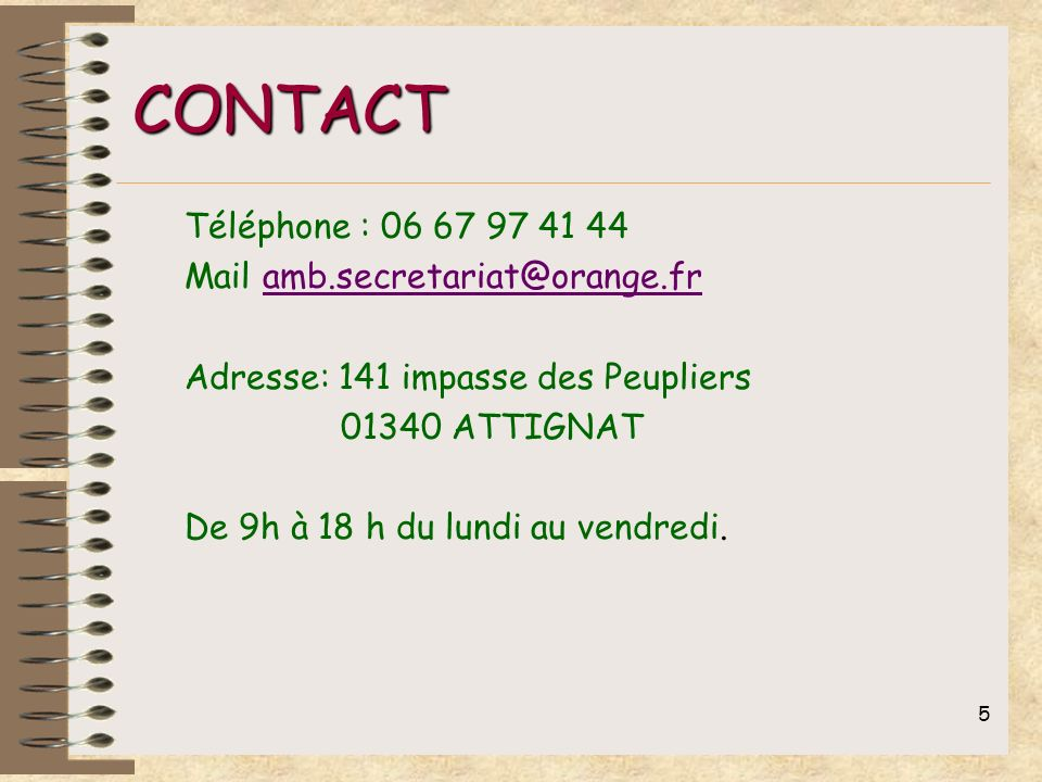 CONTACT Téléphone : 06 67 97 41 44 Mail amb.secretariat@orange.fr