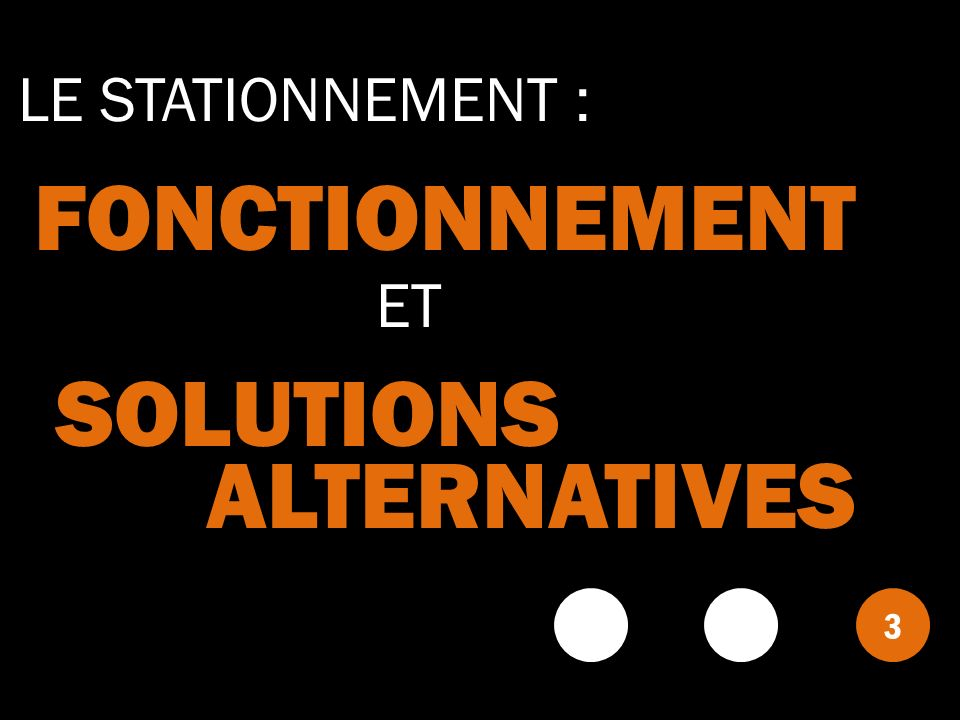 FONCTIONNEMENT SOLUTIONS ALTERNATIVES LE STATIONNEMENT : ET 3