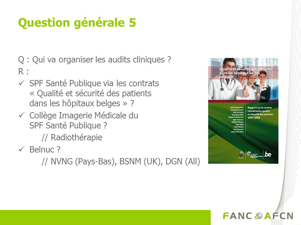 Question générale 5 Q : Qui va organiser les audits cliniques R :