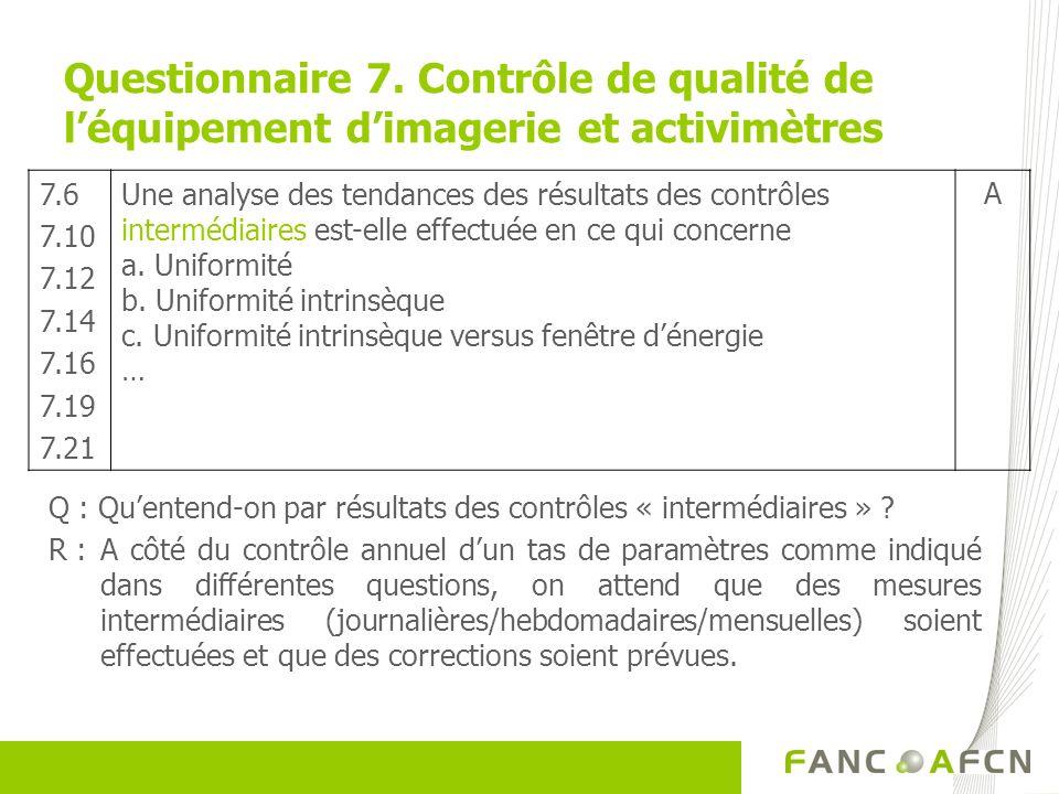 Questionnaire 7. Contrôle de qualité de l'équipement d'imagerie et activimètres