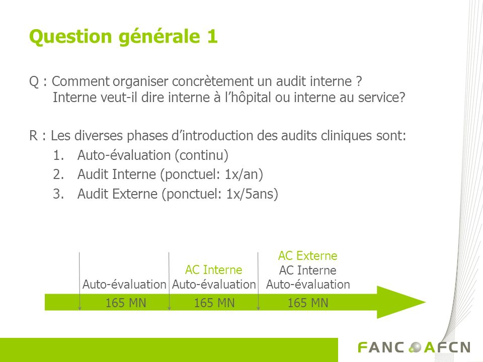 Question générale 1 Q : Comment organiser concrètement un audit interne Interne veut-il dire interne à l'hôpital ou interne au service