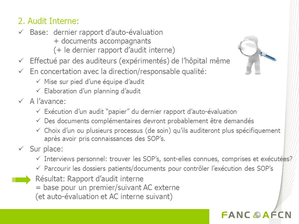 2. Audit Interne: Base: dernier rapport d'auto-évaluation + documents accompagnants (+ le dernier rapport d'audit interne)