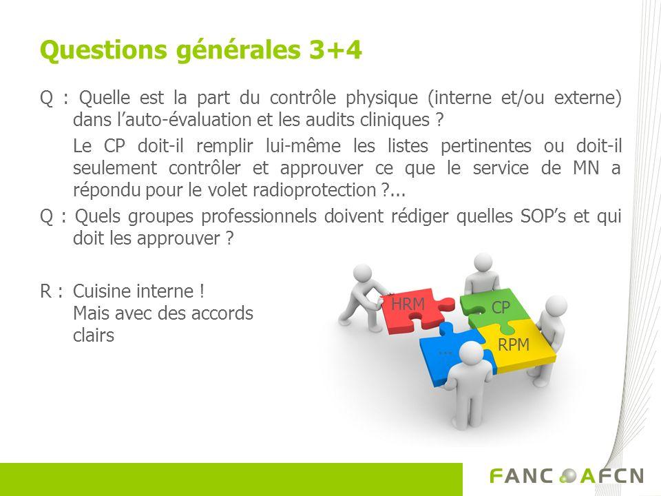 Questions générales 3+4 Q : Quelle est la part du contrôle physique (interne et/ou externe) dans l'auto-évaluation et les audits cliniques