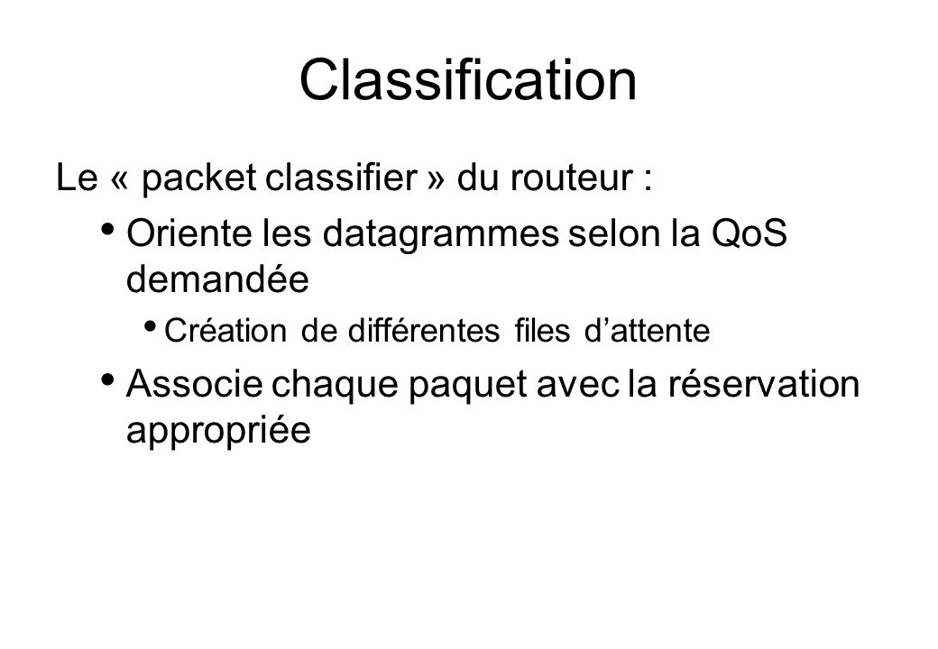 Classification Le « packet classifier » du routeur :