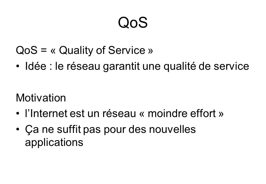 QoS QoS = « Quality of Service »