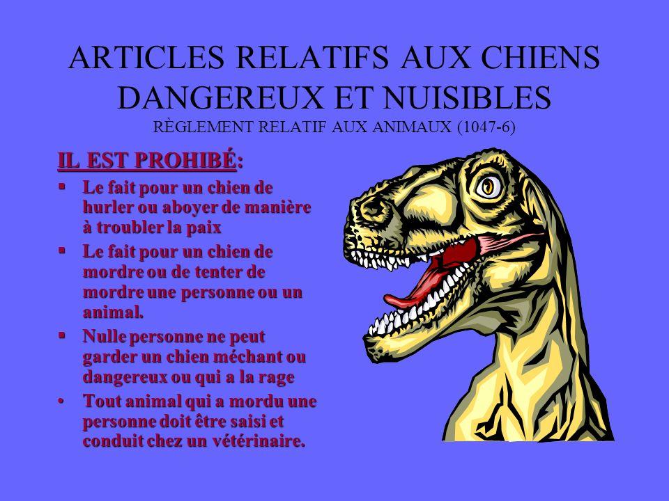 ARTICLES RELATIFS AUX CHIENS DANGEREUX ET NUISIBLES RÈGLEMENT RELATIF AUX ANIMAUX (1047-6)