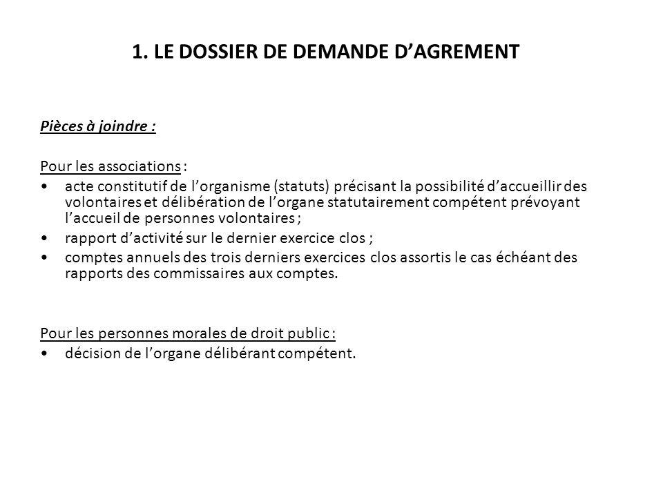1. LE DOSSIER DE DEMANDE D'AGREMENT