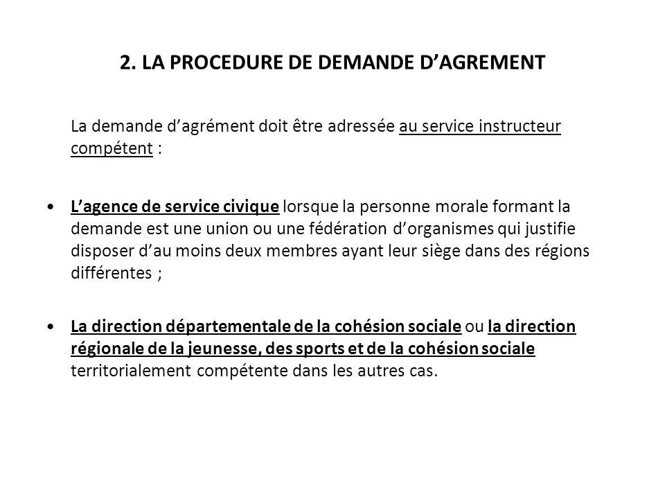 2. LA PROCEDURE DE DEMANDE D'AGREMENT
