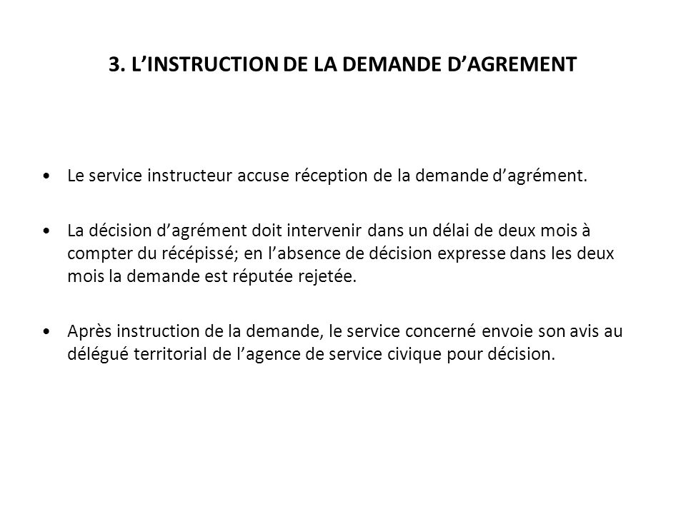 3. L'INSTRUCTION DE LA DEMANDE D'AGREMENT