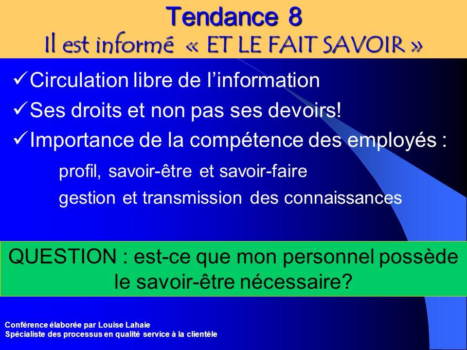 Tendance 8 Il est informé « ET LE FAIT SAVOIR »