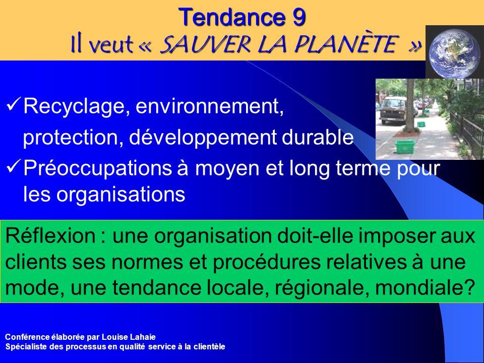 Tendance 9 Il veut « SAUVER LA PLANÈTE »