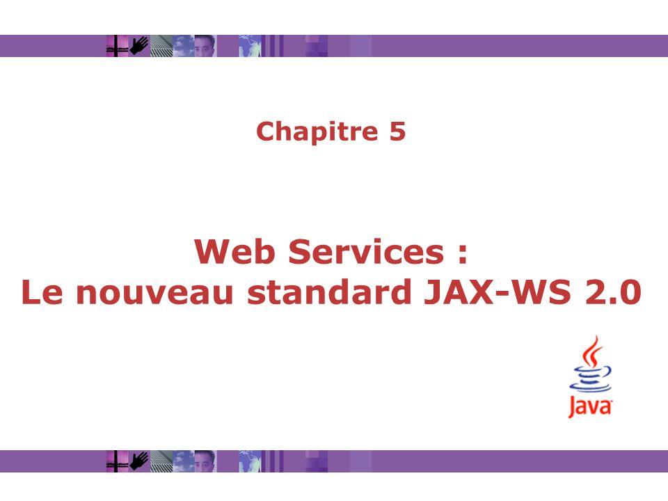Chapitre 5 Web Services : Le nouveau standard JAX-WS 2.0