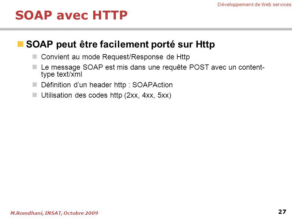 SOAP avec HTTP SOAP peut être facilement porté sur Http