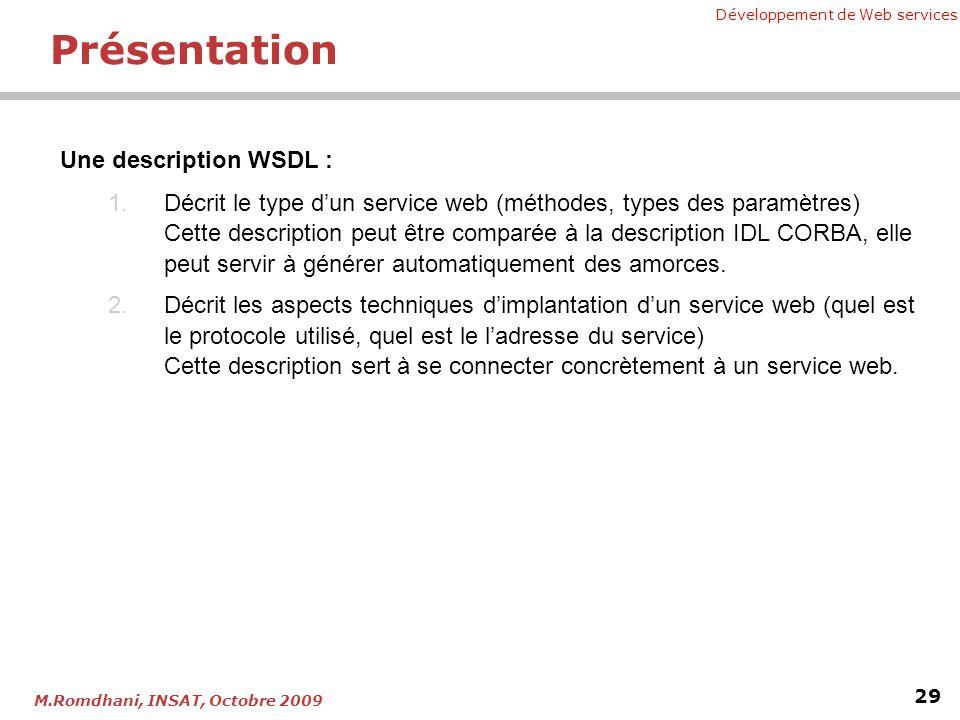 Présentation Une description WSDL :