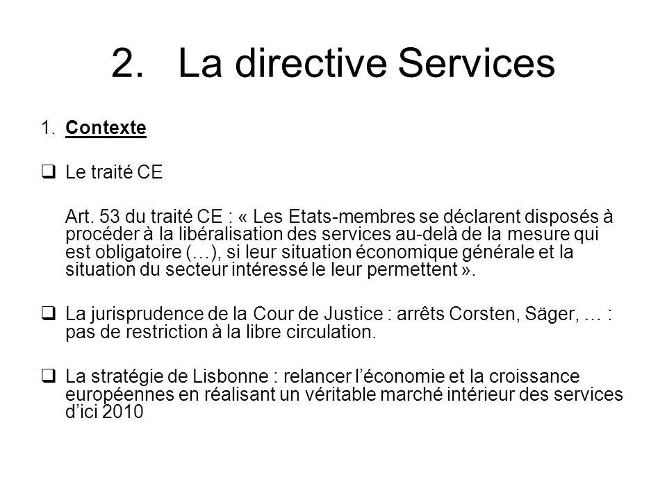 2. La directive Services 1. Contexte Le traité CE