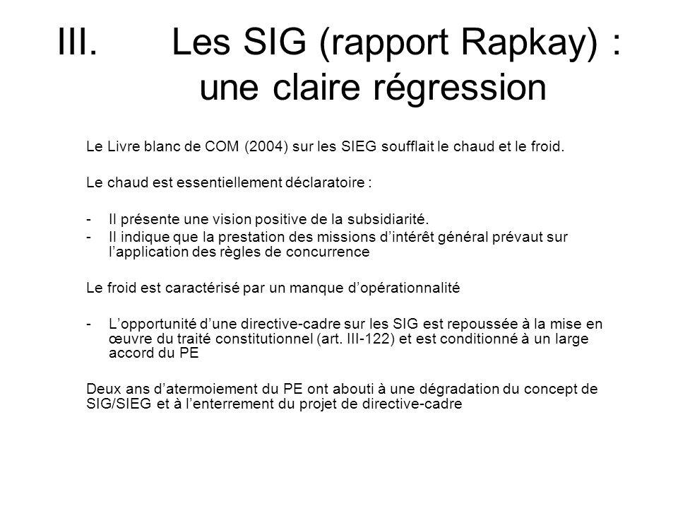 III. Les SIG (rapport Rapkay) : une claire régression