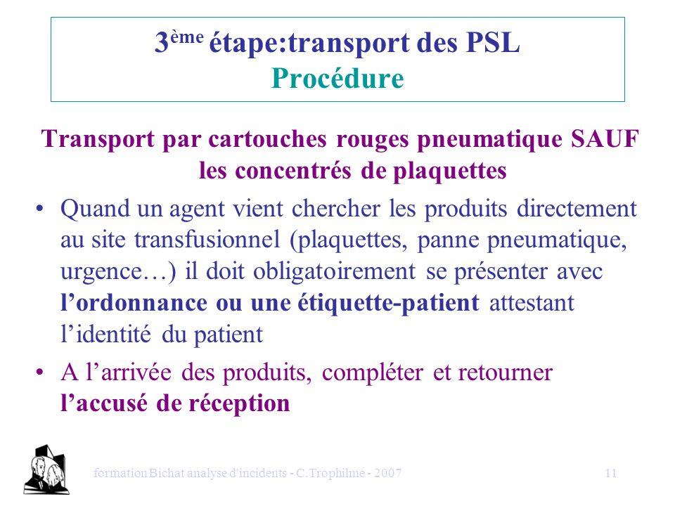 3ème étape:transport des PSL Procédure