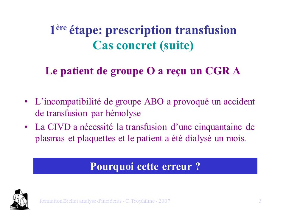 1ère étape: prescription transfusion Cas concret (suite)