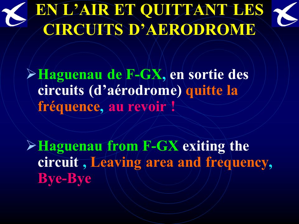 EN L'AIR ET QUITTANT LES CIRCUITS D'AERODROME