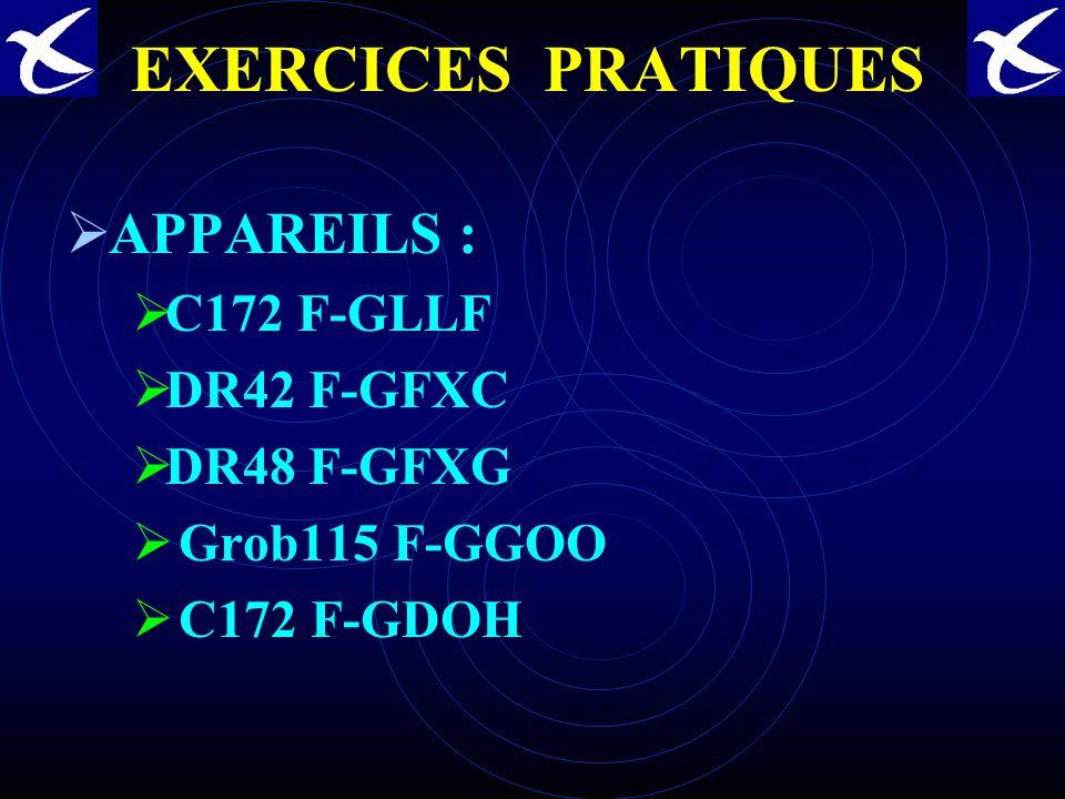 EXERCICES PRATIQUES APPAREILS : C172 F-GLLF DR42 F-GFXC DR48 F-GFXG