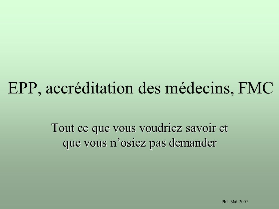 EPP, accréditation des médecins, FMC