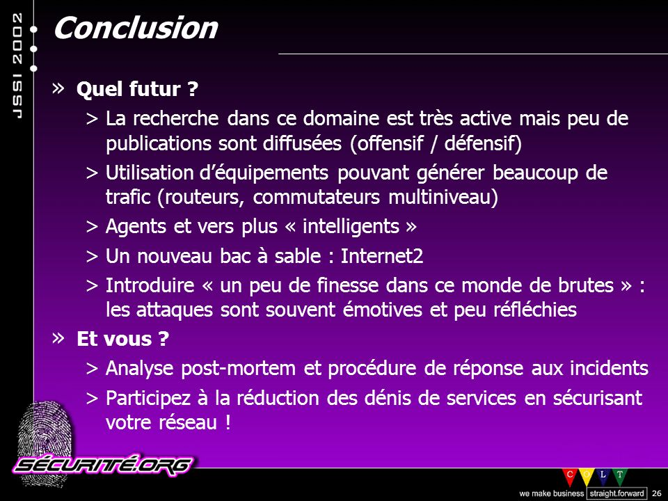 Conclusion Quel futur La recherche dans ce domaine est très active mais peu de publications sont diffusées (offensif / défensif)