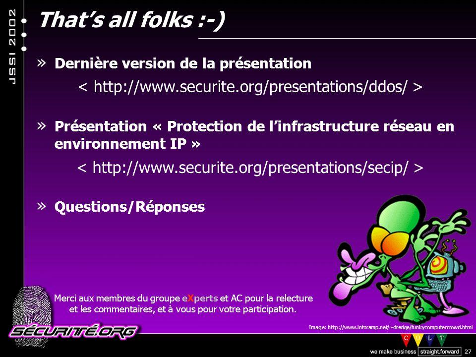 That's all folks :-) Dernière version de la présentation. Présentation « Protection de l'infrastructure réseau en environnement IP »