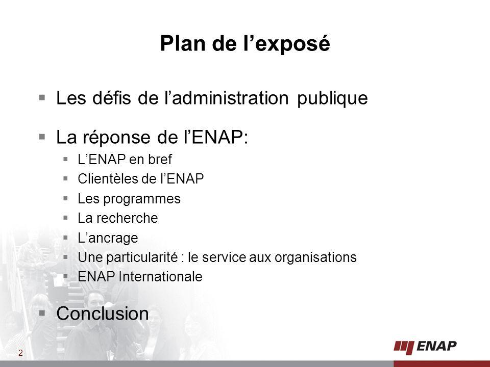 Plan de l'exposé Les défis de l'administration publique