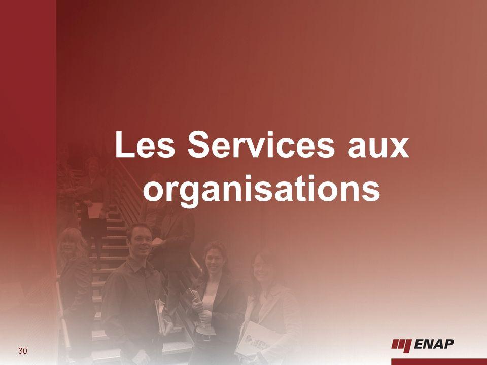 Les Services aux organisations