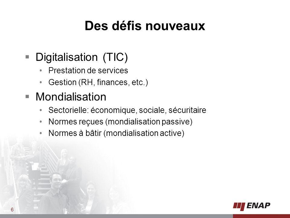 Des défis nouveaux Digitalisation (TIC) Mondialisation