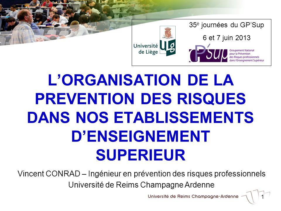 35e journées du GP'Sup 6 et 7 juin 2013. L'ORGANISATION DE LA PREVENTION DES RISQUES DANS NOS ETABLISSEMENTS D'ENSEIGNEMENT SUPERIEUR.