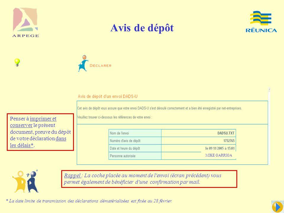 Avis de dépôt Penser à imprimer et conserver le présent document, preuve du dépôt de votre déclaration dans les délais*.