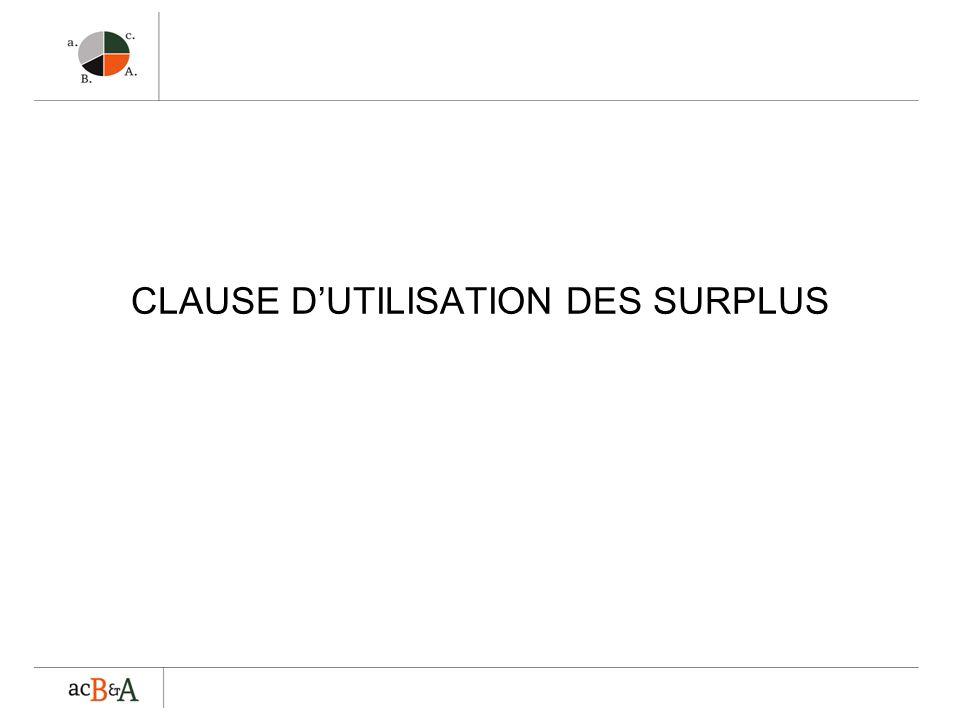 CLAUSE D'UTILISATION DES SURPLUS